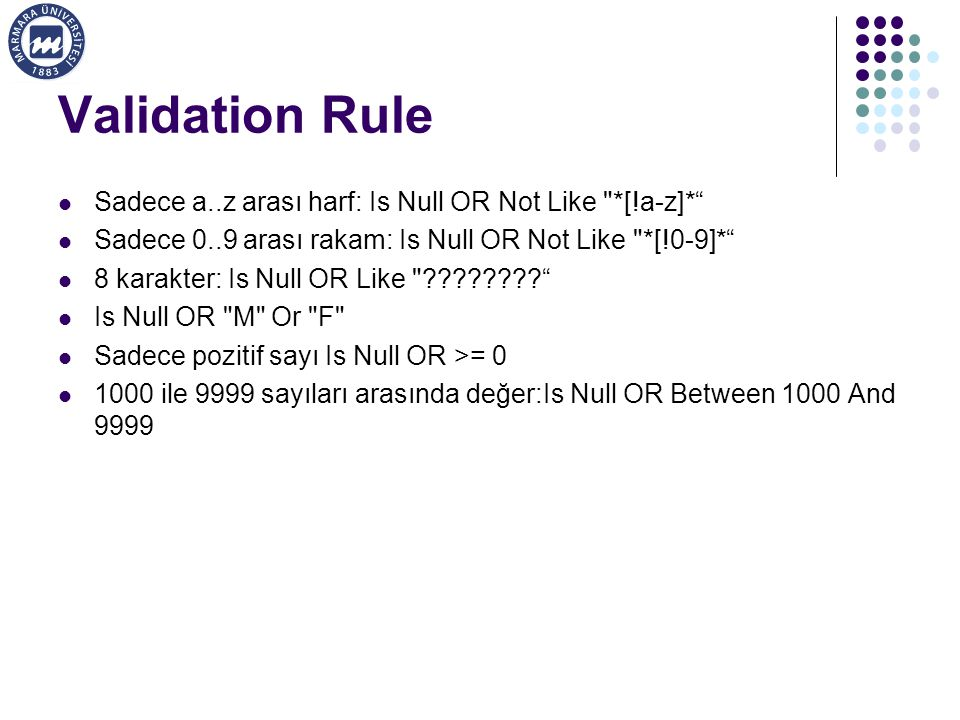 Validation Rule Sadece a..z arası harf: Is Null OR Not Like *[!a-z]*
